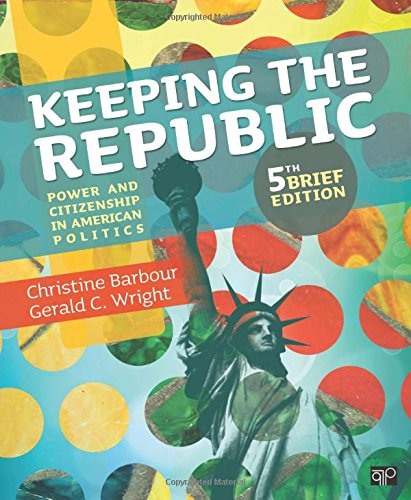 9781452220154: Keeping the Republic: Power and Citizenship in American Politics, 5th Brief Edition
