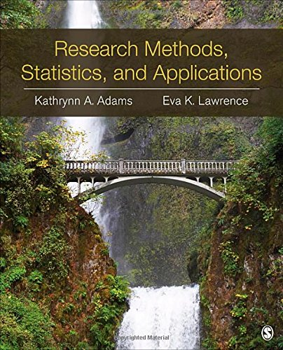Research Methods, Statistics, and Applications: Kathrynn A. Adams,