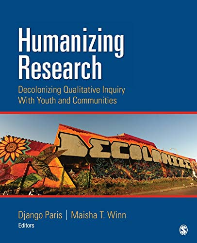 9781452225395: Humanizing Research: Decolonizing Qualitative Inquiry With Youth and Communities