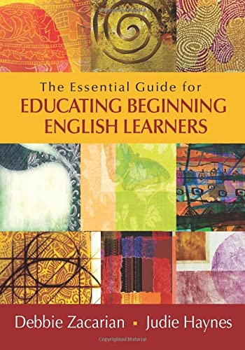 The Essential Guide for Educating Beginning English Learners (1452226156) by Zacarian, Debbie; Haynes, Judie