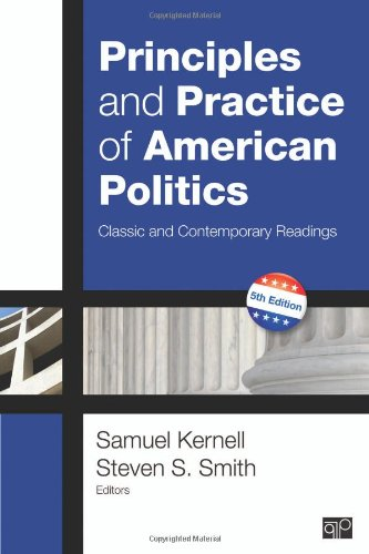 9781452226286: Principles and Practice of American Politics: Classic and Contemporary Readings (Principles & Practice of American Politics)