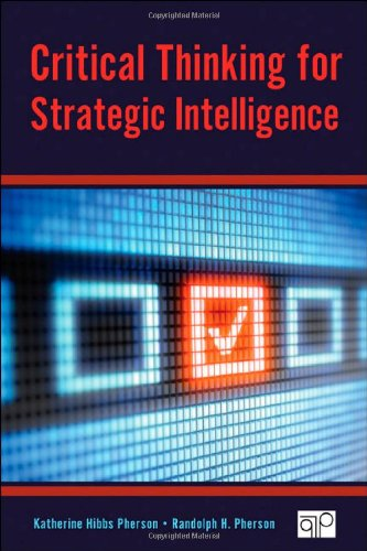 9781452226675: Critical Thinking For Strategic Intelligence