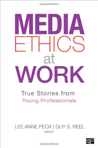 9781452227849: Media Ethics at Work: True Stories from Young Professionals