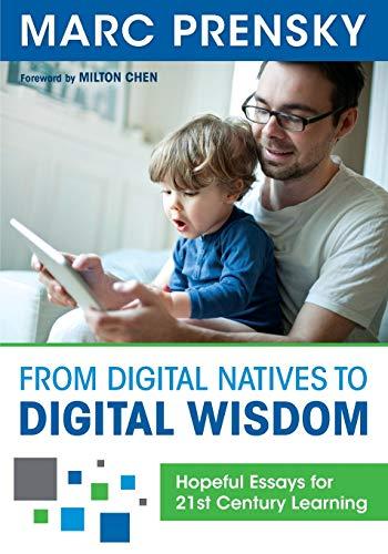9781452230092: From Digital Natives to Digital Wisdom: Hopeful Essays for 21st Century Learning