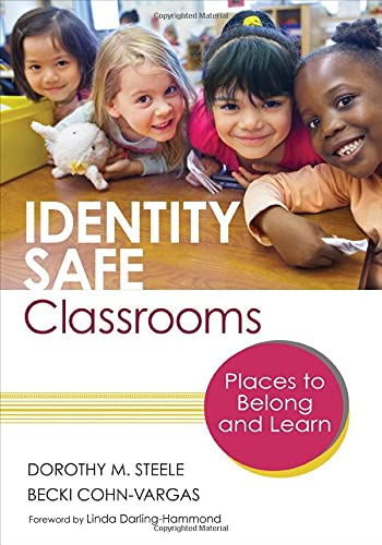 Identity Safe Classrooms: Places to Belong and: Cohn-Vargas, Esther Rebecca,