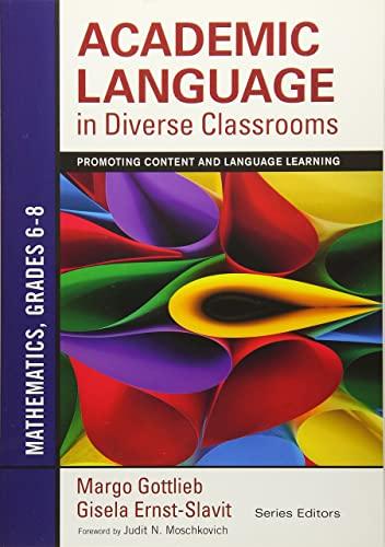 Academic Language in Diverse Classrooms: Mathematics, Grades 6-8: Promoting Content and Language ...