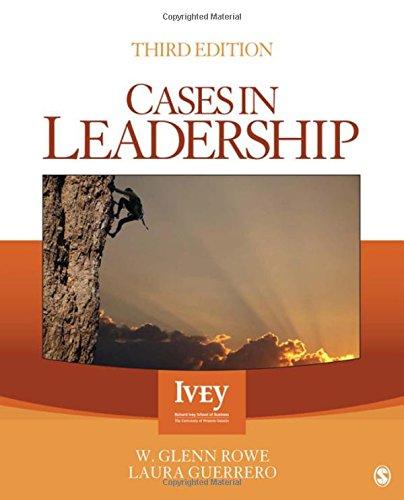 Cases in Leadership (Ivey Casebook Series)