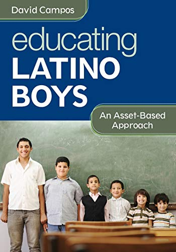 9781452235028: Educating Latino Boys: An Asset-Based Approach
