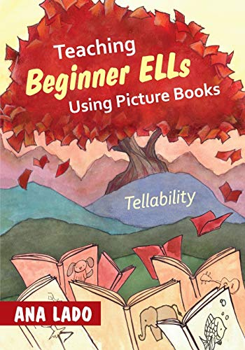 9781452235233: Teaching Beginner ELLs Using Picture Books: Tellability