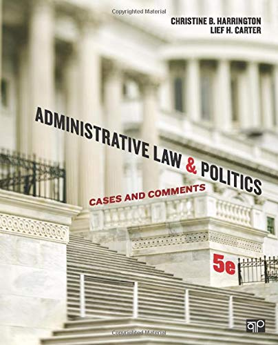 Administrative Law and Politics: Cases and Comments: Harrington, Christine B.; Carter, Lief H.