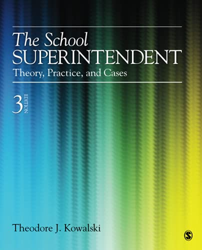 9781452241081: The School Superintendent: Theory, Practice, and Cases (Volume 3)