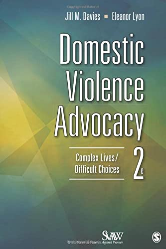 9781452241203: Domestic Violence Advocacy: Complex Lives/Difficult Choices (SAGE Series on Violence against Women)