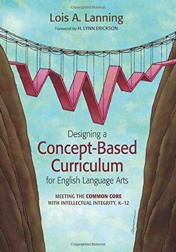 9781452241975: Designing a Concept-Based Curriculum for English Language Arts: Meeting the Common Core With Intellectual Integrity, K-12