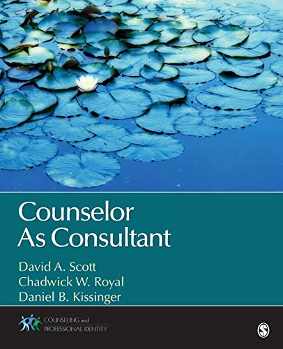 Counselor As Consultant (Paperback): David A. Scott,