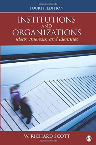 9781452242224: Institutions and Organizations: Ideas, Interests, and Identities