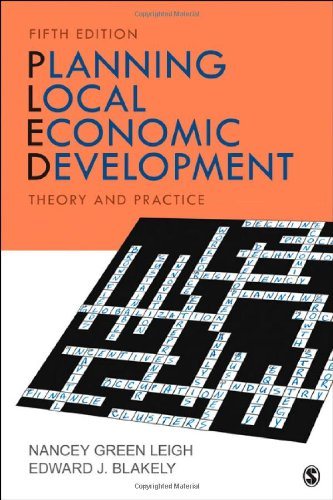 Planning Local Economic Development: Theory and Practice: Leigh, Nancey G.