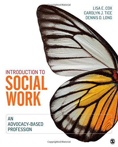 Introduction to Social Work: An Advocacy-Based Profession: Cox, Lisa E.;
