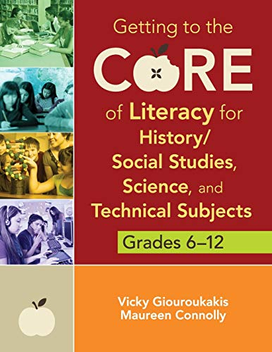 9781452255446: Getting to the Core of Literacy for History/Social Studies, Science, and Technical Subjects, Grades 6–12