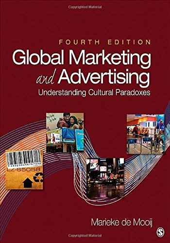 Global Marketing and Advertising: Understanding Cultural Paradoxes: de Mooij, Marieke