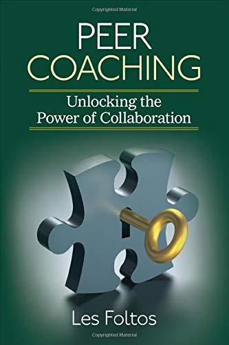 9781452257341: Peer Coaching: Unlocking the Power of Collaboration