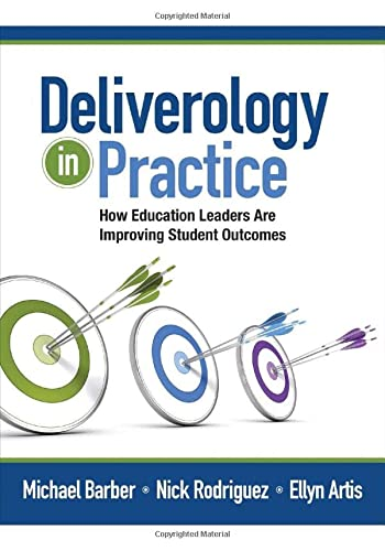 Deliverology in Practice: How Education Leaders Are Improving Student Outcomes (1452257353) by Michael Barber; Nickolas C. Rodriguez; Ellyn Artis