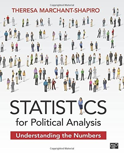 Statistics for Political Analysis Understanding the Numbers: Marchant-Shapiro, Theresa