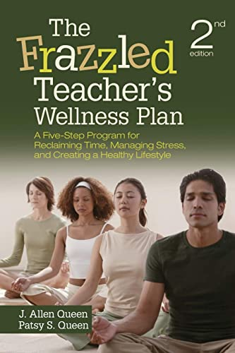 9781452260921: The Frazzled Teacher's Wellness Plan: A Five-Step Program for Reclaiming Time, Managing Stress, and Creating a Healthy Lifestyle (Volume 2)