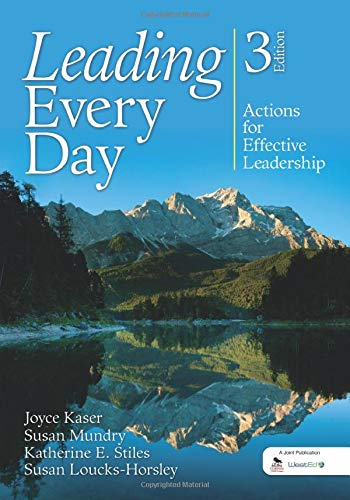 Leading Every Day: Actions for Effective Leadership: Joyce S. Kaser, Katherine E. Stiles, Susan ...