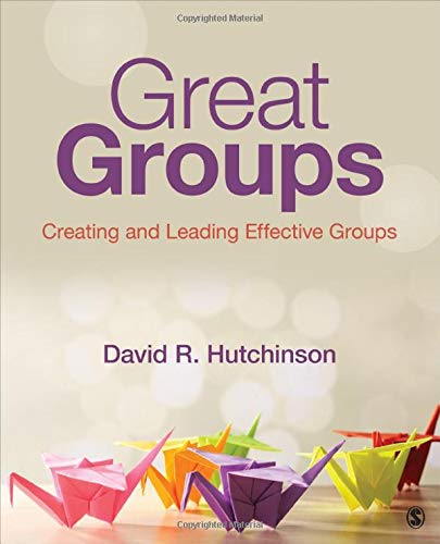 9781452268347: Great Groups: Creating and Leading Effective Groups