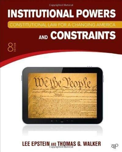 Constitutional Law for a Changing America: Institutional Powers and Constraints, 8th Edition + ...