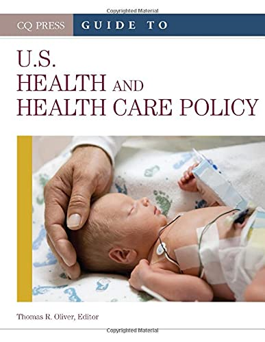 Guide to U.S. Health and Health Care Policy: CQ Press