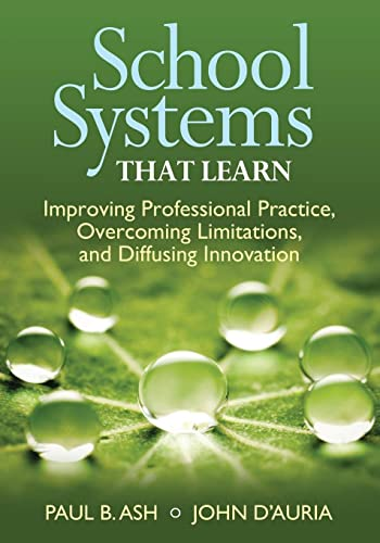 9781452271989: School Systems That Learn: Improving Professional Practice, Overcoming Limitations, and Diffusing Innovation (Collaboration, Creativity, and the Diffusion of Innovation)