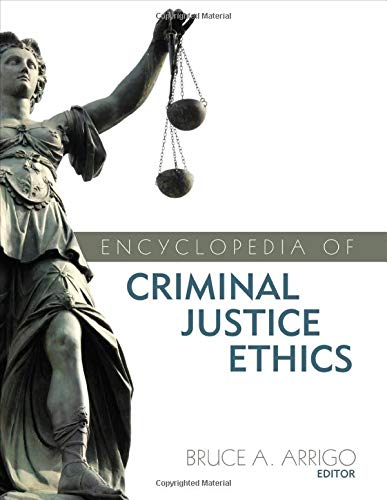 Encyclopedia of Criminal Justice Ethics (Hardback)
