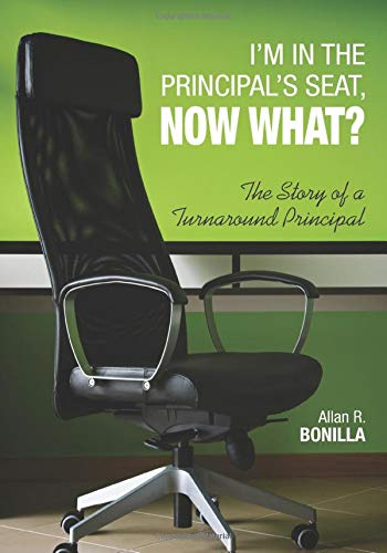 9781452274348: I′m in the Principal′s Seat, Now What?: The Story of a Turnaround Principal