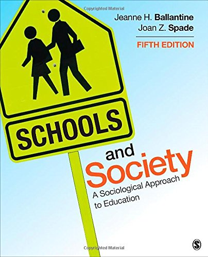 Schools and Society: A Sociological Approach to: Ballantine, Jeanne H.