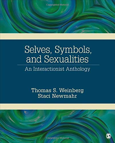 9781452276656: Selves, Symbols, and Sexualities: An Interactionist Anthology
