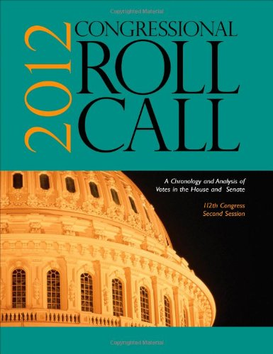 9781452277783: Congressional Roll Call: A Chronology and Analysis of Votes in the House and Senate 112th Congress, Second Session - 2012