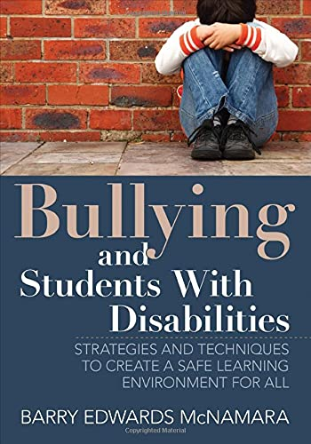 9781452283180: Bullying and Students With Disabilities: Strategies and Techniques to Create a Safe Learning Environment for All