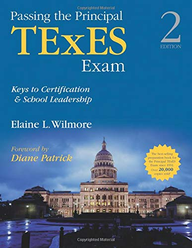 Passing the Principal TExES Exam: Keys to Certification and School Leadership: Wilmore, Elaine L.