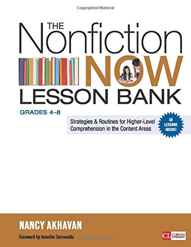 Nonfiction Now Lesson Bank, Grades 4-8 Strategies and Routines for Higher-Level Comprehension in the Content Areas