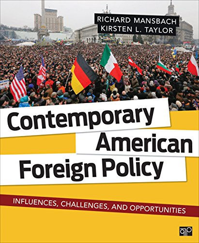 9781452287232: Contemporary American Foreign Policy: Influences, Challenges, and Opportunities