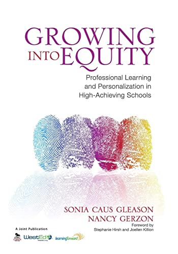 9781452287652: Growing Into Equity: Professional Learning and Personalization in High-Achieving Schools