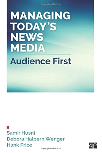 9781452292571: Managing Today's News Media: Audience First