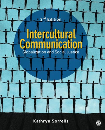 Intercultural Communication: Globalization and Social Justice: Sorrells, Kathryn S.
