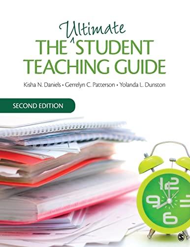 The Ultimate Student Teaching Guide: Daniels, Kisha N.; Patterson, Gerrelyn C.; Dunston, Yolanda L.