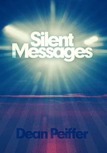 Silent Messages: Dean Peiffer