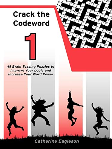 Crack the Codeword 1: 48 Brain Teasing: Catherine Eagleson