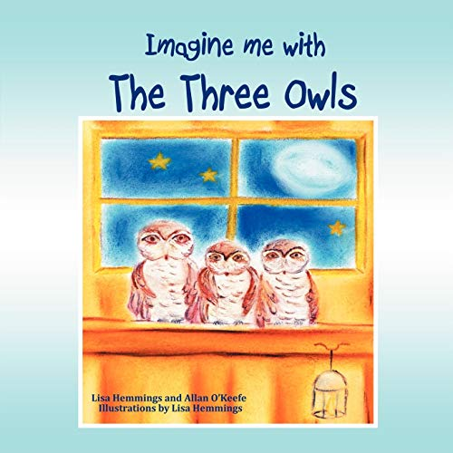 9781452505510: Imagine Me With the Three Owls