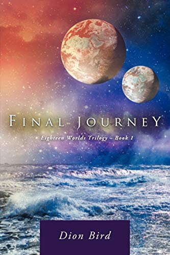 9781452506876: Final Journey: Eighteen Worlds Trilogy - Book 1