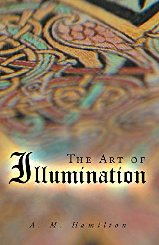 The Art of Illumination (Paperback): A M Peter